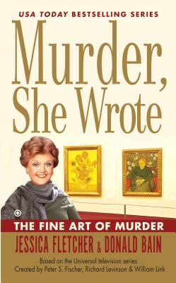 Murder, She Wrote the Fine Art of Murder - Fletcher, Jessica, and Bain, Donald