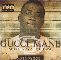 Murder Was the Case - Gucci Mane