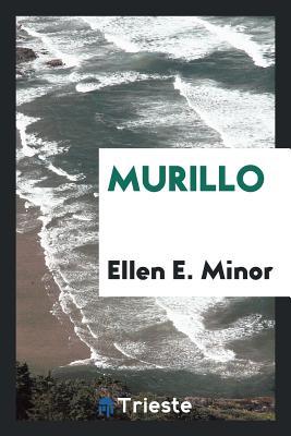Murillo - Minor, Ellen E