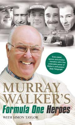 Murray Walker's Formula One Heroes - Walker, Murray, and Taylor, Simon