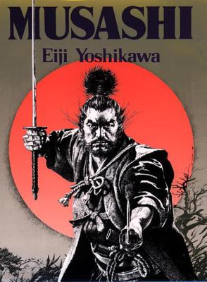 Musashi - Yoshikawa, Eiji, and Terry, Charles S (Translated by), and Reischauer, Edwin O, Professor (Foreword by)