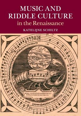 Music and Riddle Culture in the Renaissance - Schiltz, Katelijne