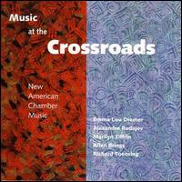 Music at the Crossroads: New American Chamber Music - Blair Tindall (oboe); Carolyn Beck (bassoon); Frank Cassara (percussion); Gregor Kitzis (violin); Heidi Garson (horn);...