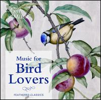 Music for Bird Lovers - Ian Giles (vocals); James Gregory (flute); Jon Banks (harp); Martin Souter (piano); Martin Souter (harpsichord);...