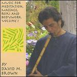 Music for Meditaion, Massage, Reiki and Bodywork Volume 1