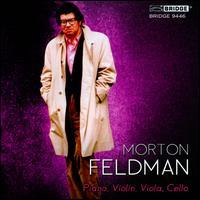 Music for Morton Feldman, Vol. 5: Piano, Violin, Viola, Cello - Aleck Karis (piano); Christopher Finckel (cello); Curtis Macomber (violin); Danielle Farina (viola)