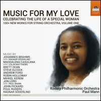 Music for My Love: Celebrating the Life of a Special Woman, Vol. 1 - Kodály Philharmonic Orchestra; Paul Mann (conductor)