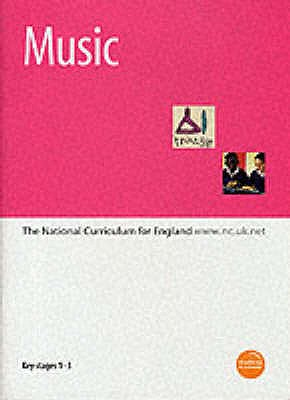 Music: Key Stages 1-3: The National Curriculum for England - Education & Employment,Department for