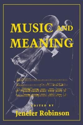 Music & Meaning - Robinson, Jenefer (Editor)