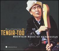 Music of Central Asia, Vol. 1: Tengir-Too - Mountain Music of Kyrgyzstan - Various Artists