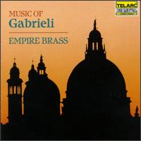 Music of Gabrieli - Empire Brass; Carl St. Clair (conductor)