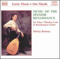 Music of the Spanish Renaissance - Shirley Rumsey (lute); Shirley Rumsey (vihuela); Shirley Rumsey (vocals); Shirley Rumsey (renaissance guitar)