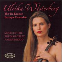 Music of the Swedish Great Power Period - Anders Ericson (theorbo); Berit Lindberg (baroque harp); Nora Roll (viola da gamba); Peter Lönnerberg (harpsichord);...