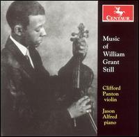 Music of William Grant Still - Clifford Panton (violin); Jason Alfred (piano)