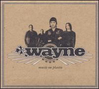 Music on Plastic [Bonus Tracks] - Wayne