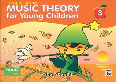 Music Theory for Young Children 3: A Path to Grade 3 - Ng, Ying Ying