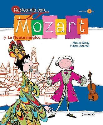 Musicando Con . . . Mozart: Y La Flauta Magica - Sanuy, Montse, and Monreal, Violeta (Illustrator)