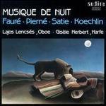 Musique de Nuit: Fauré, Pierné, Satie, Koechlin