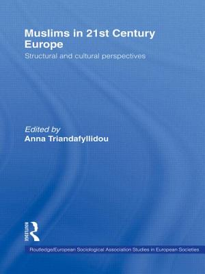 Muslims in 21st Century Europe: Structural and Cultural Perspectives - Triandafyllidou, Anna (Editor)