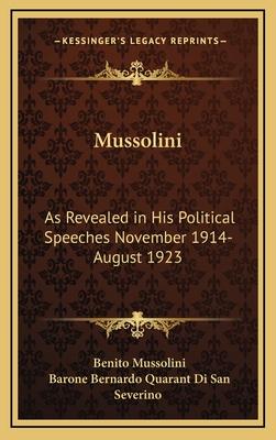 Mussolini: As Revealed in His Political Speeches November 1914- August 1923 (Large Print Edition) - Mussolini, Benito, and Quaranta Di San Severino, B (Editor)