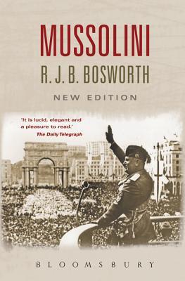 Mussolini - Bosworth, Richard  J. B.