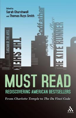 Must Read: Rediscovering American Bestsellers - Churchwell, Sarah (Editor)