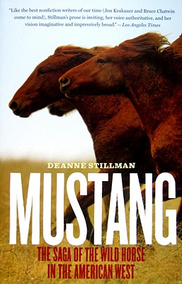 Mustang: The Saga of the Wild Horse in the American West - Stillman, Deanne