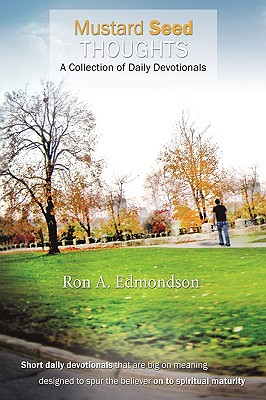 Mustard Seed Thoughts: A Collection of Daily Devotionals - Edmondson, Ron A