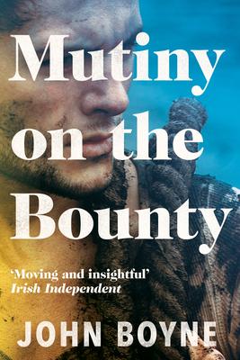 Mutiny on the Bounty - Boyne, John