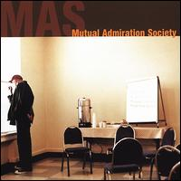 Mutual Admiration Society - Mutual Admiration Society