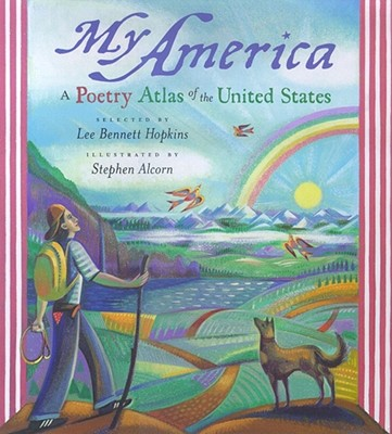 My America: A Poetry Atlas of the United States - Hopkins, Lee Bennett