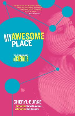 My Awesome Place: The Autobiography of Cheryl B - Burke, Cheryl