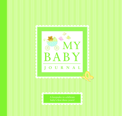 My Baby Journal: A Keepsake for Baby's First Three Years - Lluch, Alex A