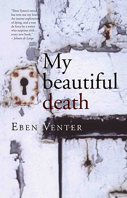 My Beautiful Death - Venter, Eben, and Stubbs, Luke (Translated by)