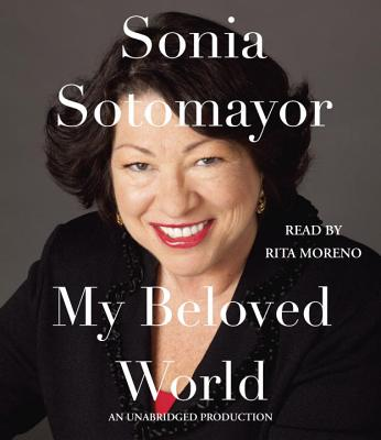 My Beloved World - Sotomayor, Sonia, and Moreno, Rita (Read by)