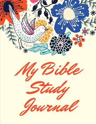 My Bible Study Journal: Prayer And Praise to Inspire Conversation and Prayer with God Faith Based Women and Teens Spiritual Growth and Development scripture, notes, and prayer Using Structured Prompted Guided Daily Writing - Divine Venture Publishing