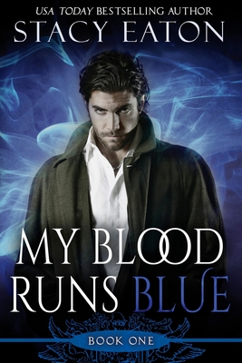 My Blood Runs Blue - Eaton, Stacy