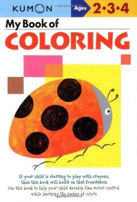 My Book of Coloring: Ages 2-3-4 - Kumon Publishing (Creator)