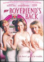 My Boyfriend's Back - Paul Schneider