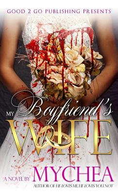 My Boyfriend's Wife - Mychea