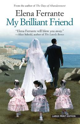 My Brilliant Friend - Ferrante, Elena, and Goldstein, Ann