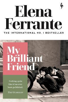 My Brilliant Friend - Ferrante, Elena, and Goldstein, Ann (Translated by)