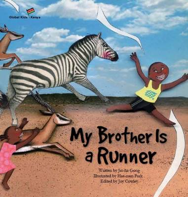 My Brother is a Runner: Kenya - Gong, Jin-Ha, and Cowley, Joy (Editor)