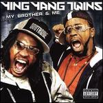 My Brother & Me - Ying Yang Twins