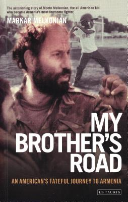 My Brother's Road: An American's Fateful Journey to Armenia - Melkonian, Markar