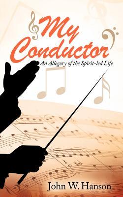 My Conductor - Hanson, John W