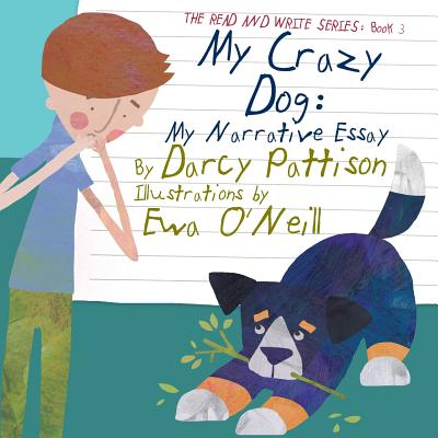 My Crazy Dog: My Narrative Essay - Pattison, Darcy