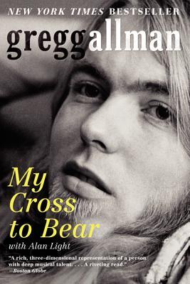 My Cross to Bear - Allman, Gregg, and Light, Alan