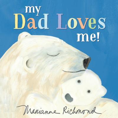 My Dad Loves Me - Richmond, Marianne