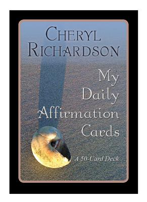 My Daily Affirmation Cards: A 50-card Deck Plus Dear Friends Card - Cheryl Richardson